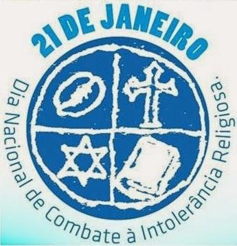 21 de Janeiro - Dia Nacional de Combate à Intolerância Religiosa 2015